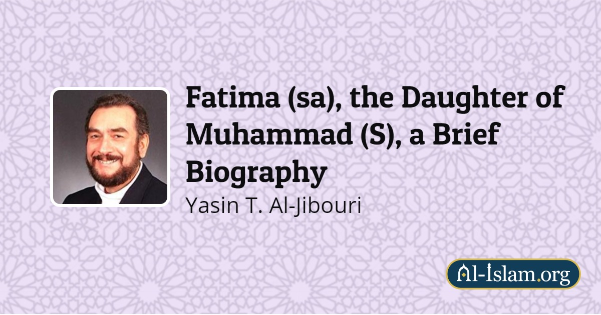 Fatima (sa), the Daughter of Muhammad (S), a Brief Biography