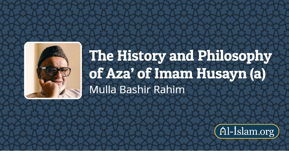 The History and Philosophy of Aza' of Imam Husayn (a) | Al