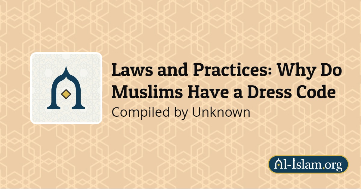 Laws and Practices: Why Do Muslims Have a Dress Code | Al