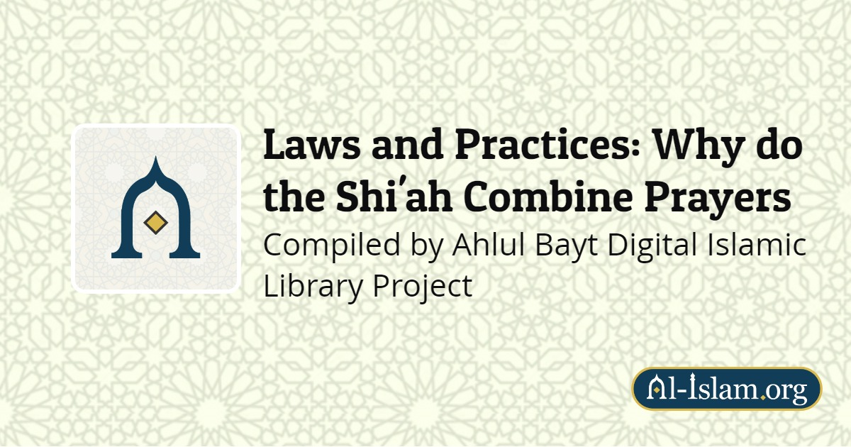 Laws and Practices: Why do the Shi'ah Combine Prayers | Al