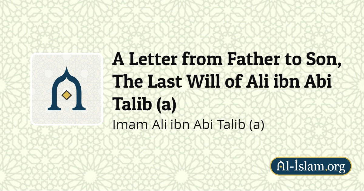 A Letter from Father to Son, The Last Will of Ali ibn Abi