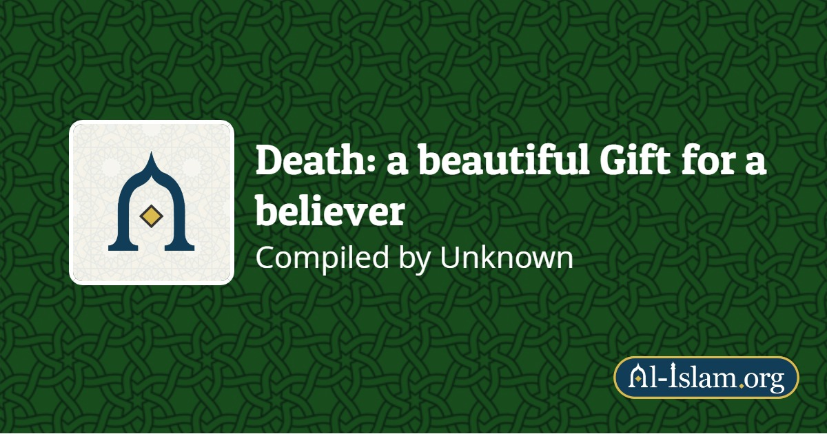 Death: a beautiful Gift for a believer | Al-Islam org