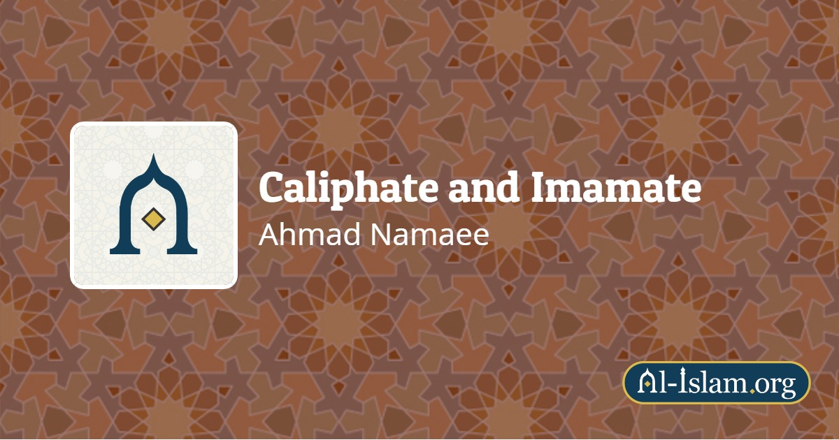 The Succession to the Prophet of God | Caliphate and Imamate