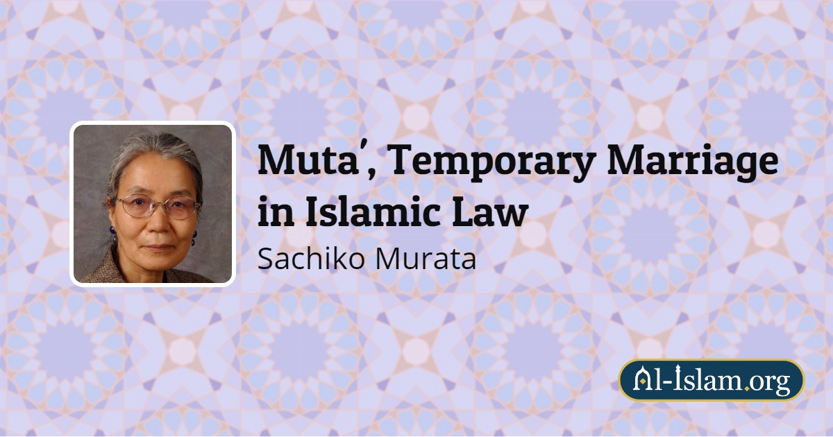The Four Pillars Of Mut'a | Muta', Temporary Marriage in