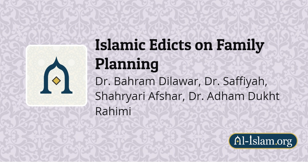 Birth Control | Islamic Edicts on Family Planning | Al-Islam org
