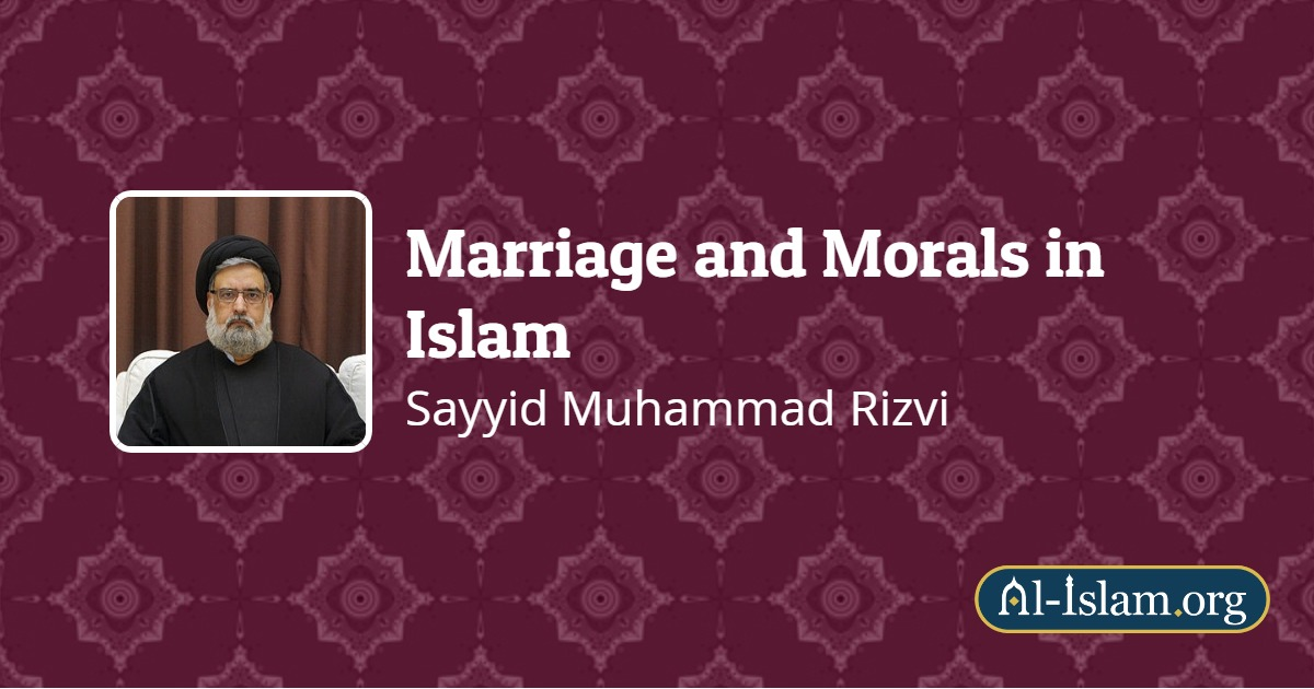 Chapter Two: The Islamic Sexual Morality (1) Its Foundation