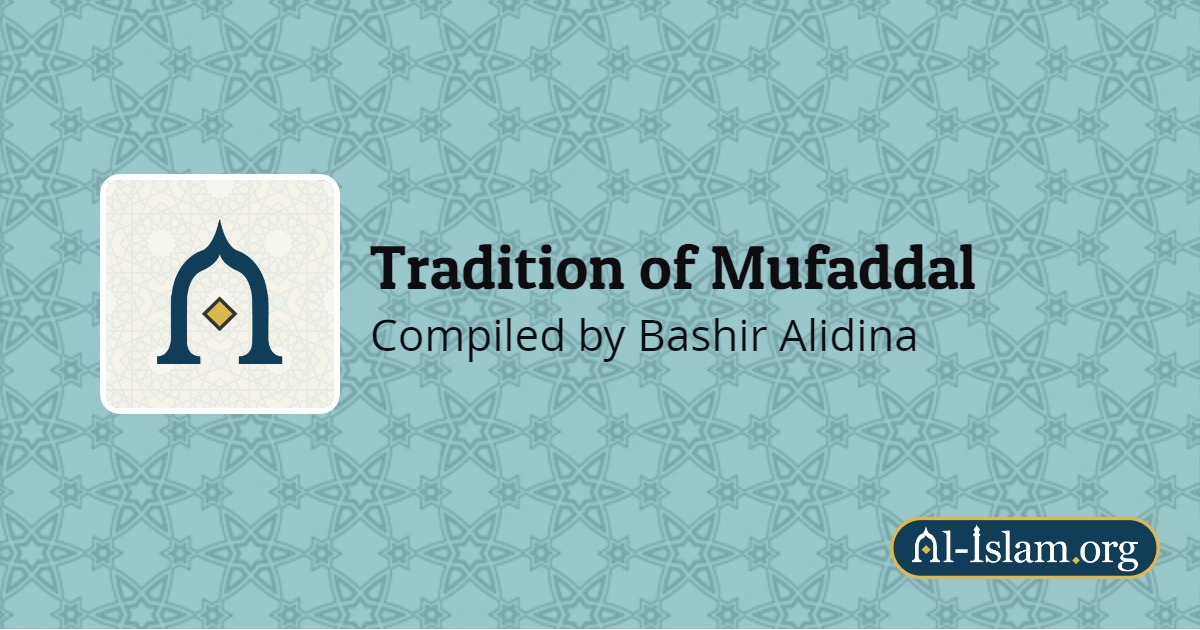 First Session: The Human Being | Tradition of Mufaddal | Al