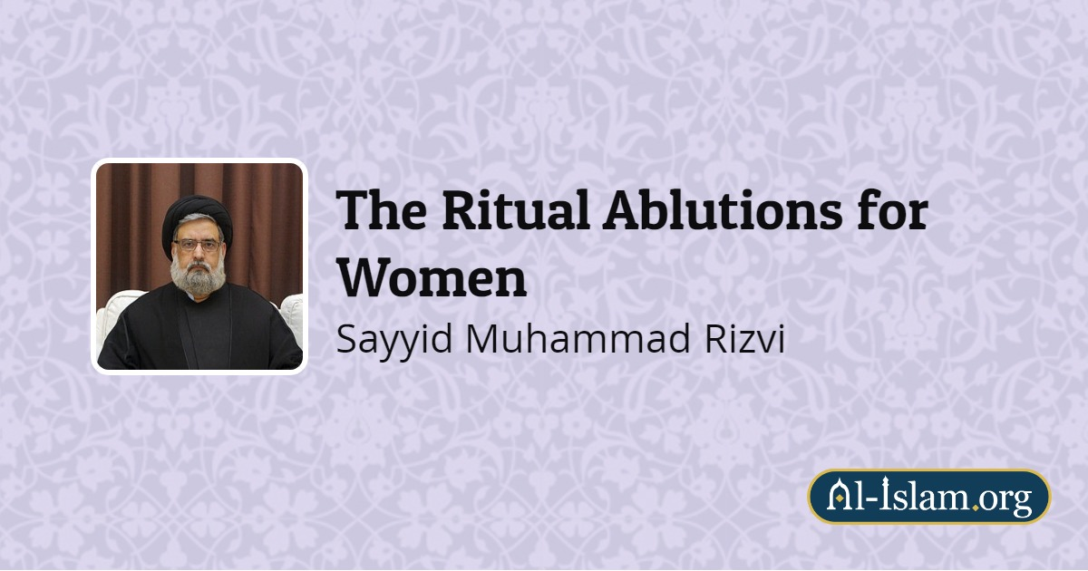 Introduction | The Ritual Ablutions for Women | Al-Islam org