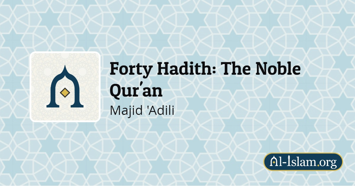 The Ahadith, The Traditions | Forty Hadith: The Noble Qur'an