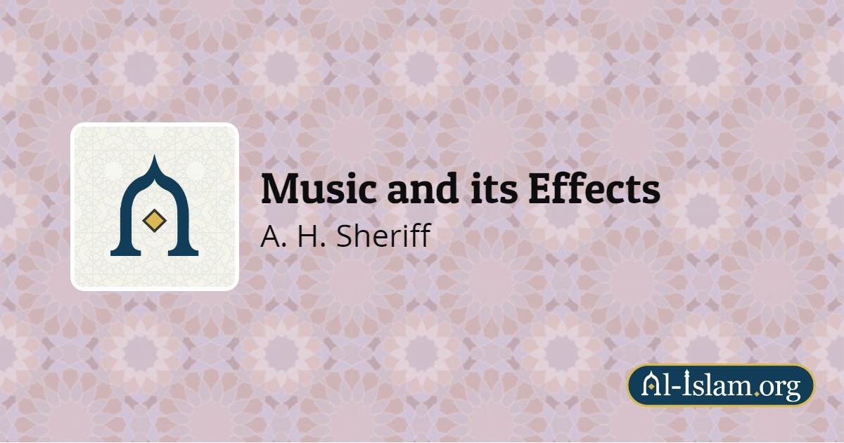 The Quran on Music | Music and its Effects | Al-Islam org
