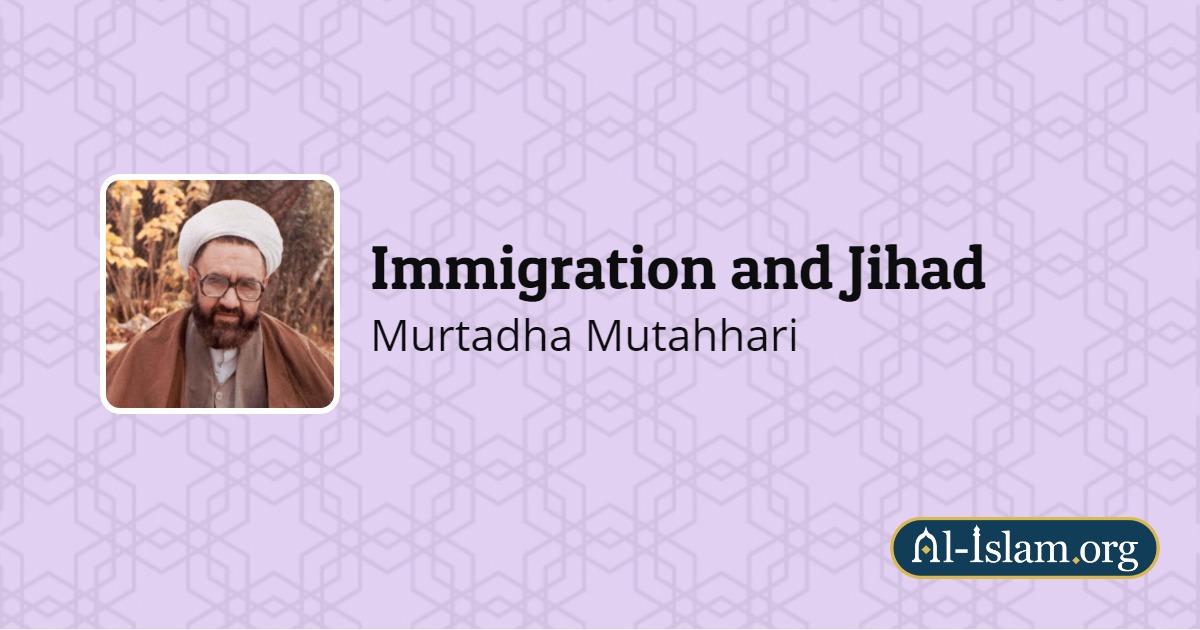 Lecture Three | Immigration and Jihad | Al-Islam org