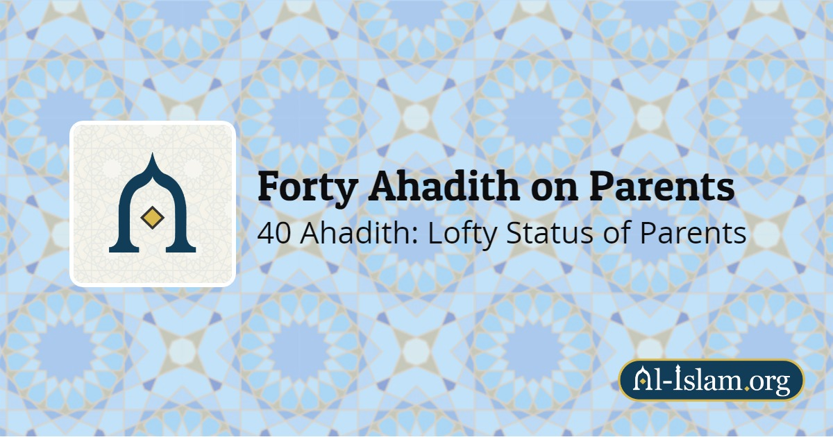 The Ahadith, The Traditions | Forty Ahadith on Parents | Al