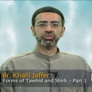[1/2] - Forms and Levels of Tawhid and Shirk in Islam - Br. Khalil Jaffer