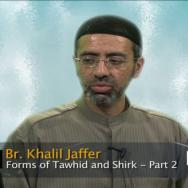 [2/2] - Forms and Levels of Tawhid and Shirk in Islam Br. Khalil Jaffer