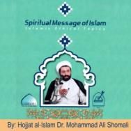 The Spiritual Message of Islam (Faith and Righteous Deeds part - 10) - Mohammad Ali Shomali